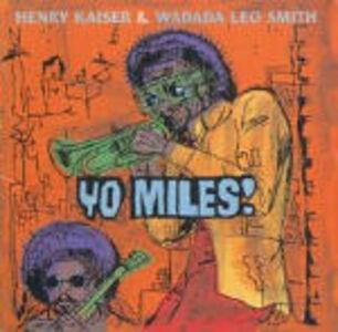 CD Yo Miles! Wadada Leo Smith , Henry Kaiser