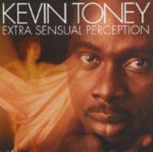 CD Extra Sensual Perception di Kevin Toney