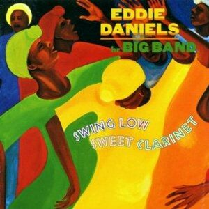CD Swing Low Sweet Clarinet di Eddie Daniels (Big Band)