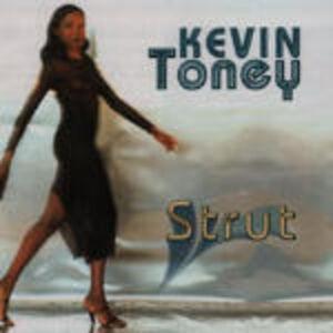 Foto Cover di Strut, CD di Kevin Toney, prodotto da Shanachie