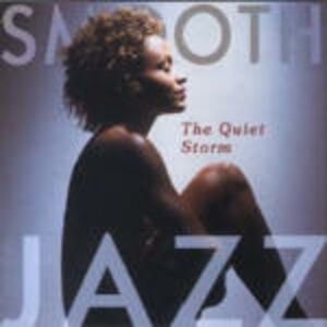 CD Smooth Jazz. The Quiet Storm