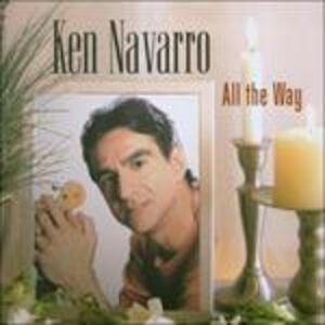 Foto Cover di All the Way, CD di Ken Navarro, prodotto da Shanachie