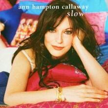Slow - CD Audio di Ann Hampton Callaway