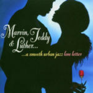CD A Smooth Urban Jazz Love Letter Marvin , Teddy , Luther