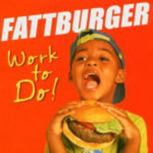 Work to Do! - CD Audio di Fattburger