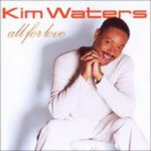 Foto Cover di All for Love, CD di Kim Waters, prodotto da Shanachie 0