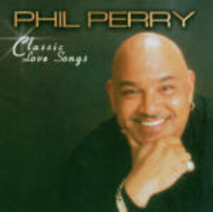 CD Classic Love Songs di Phil Perry