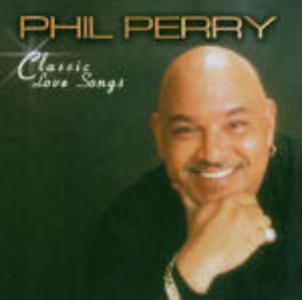CD Classic Love Songs di Phil Perry