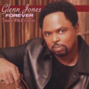 Forever. Timeless R&B Classics - CD Audio di Glenn Jones