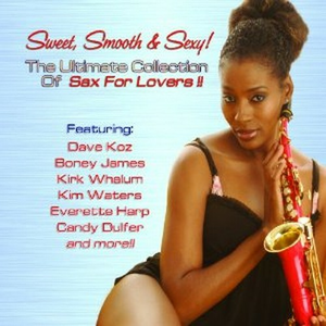 CD Sweet , Smooth & Sexy! The Ultimate Collection of Sax for Lovers