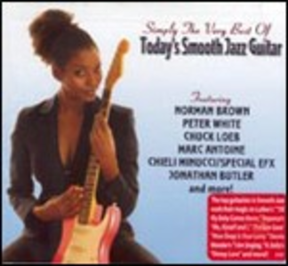 CD Today's Smooth Jazz Guitar. Simply the Very Best of