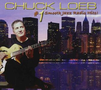 #1 Smooth Jazz Radio Hits - CD Audio di Chuck Loeb