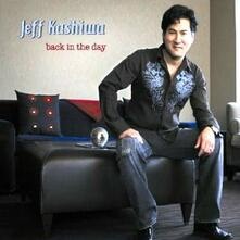 Back in the Day - CD Audio di Jeff Kashiwa