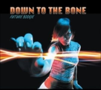 CD Future Boogie di Down to the Bone
