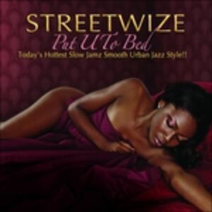 Put U to Bed - CD Audio di Streetwize