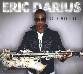 Foto Cover di On a Mission, CD di Eric Darius, prodotto da Shanachie