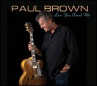 CD Love You Found Me di Paul Brown