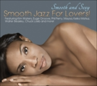 CD Smooth and Sexy. Smooth Jazz for Lovers!