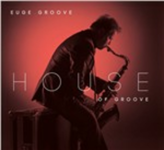 CD House of Groove di Euge Groove