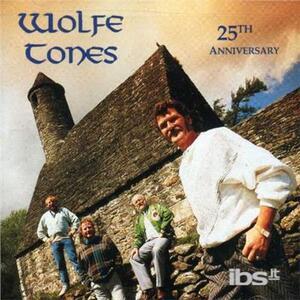 25th Anniversary - CD Audio di Wolfe Tones
