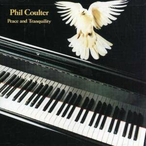 Peace and Tranquility - CD Audio di Phil Coulter
