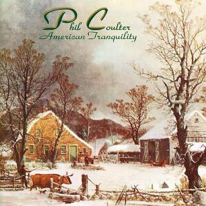 American Tranquility - CD Audio di Phil Coulter