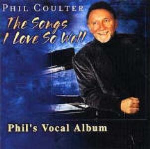 Foto Cover di The Song I Love So Well, CD di Phil Coulter, prodotto da Shanachie