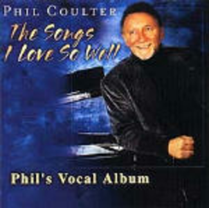 CD The Song I Love So Well di Phil Coulter