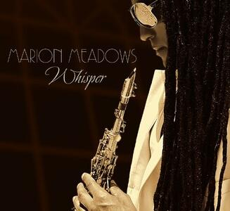 Whisper - CD Audio di Marion Meadows