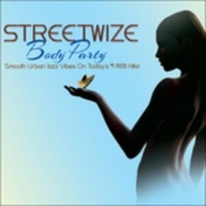 Body Party - CD Audio di Streetwize