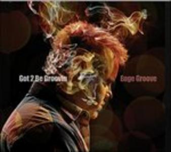 CD Got 2 Be Groovin di Euge Groove