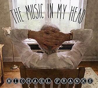 The Music in My Head - CD Audio di Michael Franks