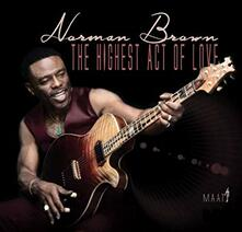 The Highest Act of Love - CD Audio di Norman Brown