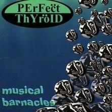 Musical Barnacles - CD Audio di Perfect Thyroid