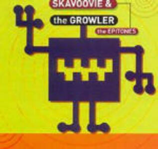 The Growler - CD Audio di Skavoovie,Epitones