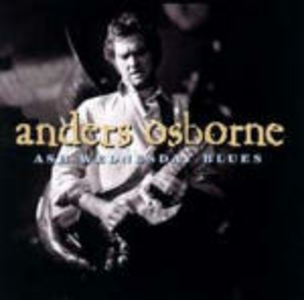 CD Ash Wedness Day Blues di Anders Osborne