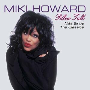Pillow Talk - CD Audio di Miki Howard