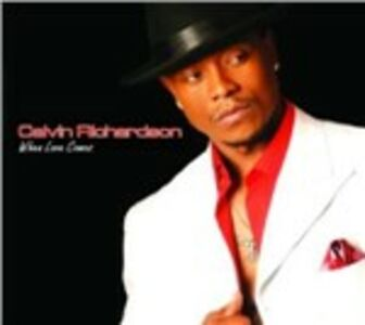 CD When Loves Comes di Calvin Richardson