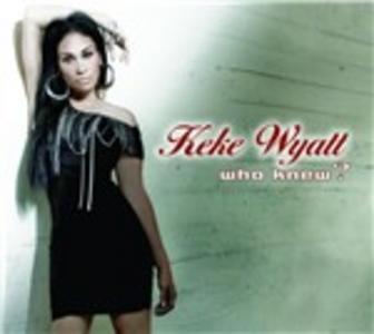CD Who Knew? di Keke Wyatt