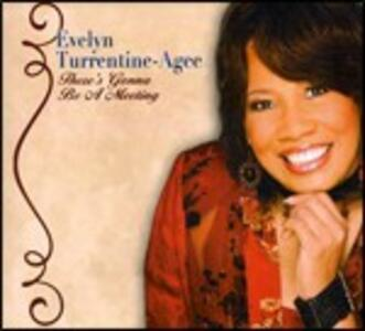 There's Gonna Be a Meeting - CD Audio di Evelyn Turrentine-Agee
