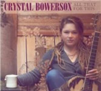 All That for This - CD Audio di Crystal Bowersox