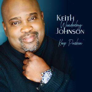 Keep Pushin - CD Audio di Keith Wonderboy Johnson