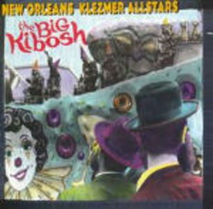 CD The Big Kibosh di New Orleans Klezmer All Stars