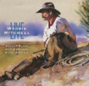 Live Cowboy Songs - CD Audio di Waddie Mitchell