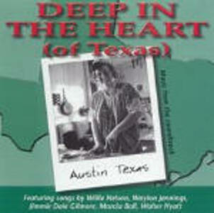 Deep in the Heart of (Texas) (Colonna Sonora) - CD Audio