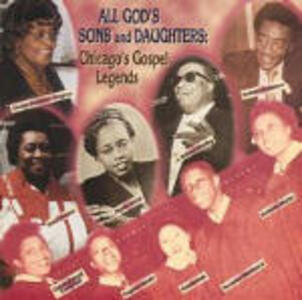 All God's Sons & Daughter. Chicago's Gospel Legends - CD Audio
