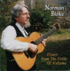 Flower from Field Alabama - CD Audio di Norman Blake