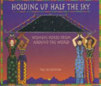 Holding up Half the Sky. Women Voices Around World - CD Audio