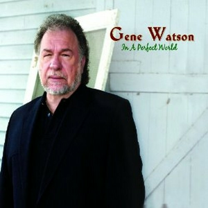 CD In a Perfect World di Gene Watson