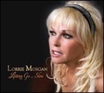Letting Go .slow - CD Audio di Lorrie Morgan